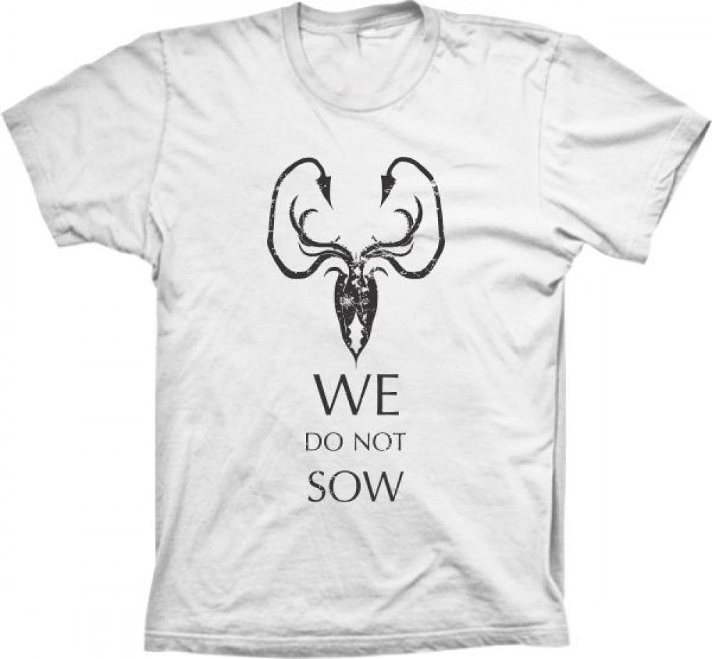 Camiseta Game Of Thrones We Do Not Sow